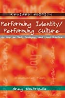Performing Identity/Performing Culture: Hip Hop As Text, Pedagogy, And Lived Practice | Revised Edition (Intersections In Communications And Culture: Global ... And Transdisciplinary Perspectives)