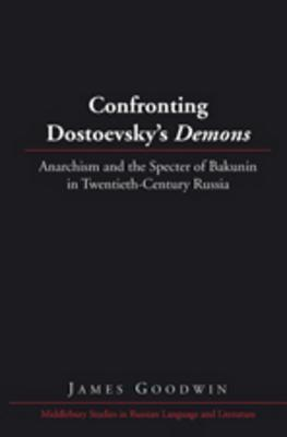 Confronting Dostoevsky's Demons