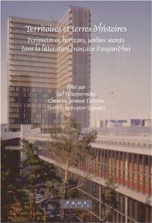 Territoires Et Terres dHistoires: Perspectives, Horizons, Jardins Secrets Dans La Litt�rature Fran�aise dAujourdhui Sjef Houppermans