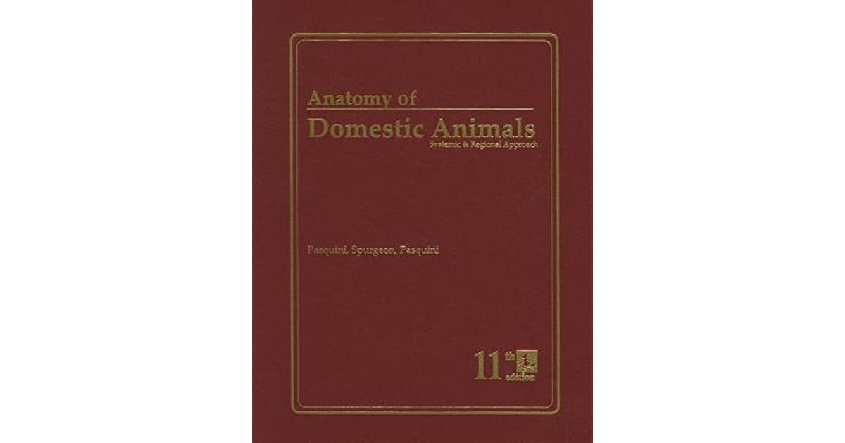 Anatomy of Domestic Animals: Systemic & Regional Approach by Chris ...