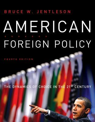 American Foreign Policy: The Dynamics of Choice in the 21st Century