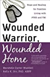 Wounded Warrior, Wounded Home by Marshele Carter Waddell