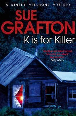 K Is for Killer. Sue Grafton
