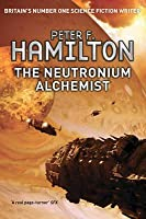 The Neutronium Alchemist (Night's Dawn, #2)