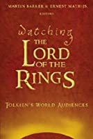 Watching -The Lord of the Rings-: Tolkien S World Audiences
