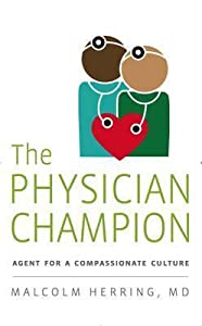 The Physician Champion: Agent for a Compassionate Culture