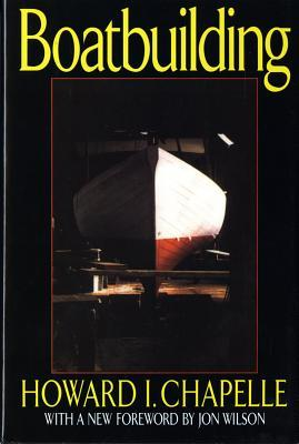 Boatbuilding A Complete Handbook Of Wooden Boat Construction By