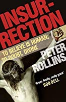 Insurrection: To Believe Is Human; To Doubt, Divine