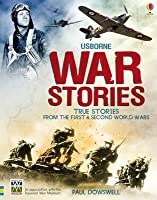 Usborne War Stories: True Stories from the First & Second World Wars