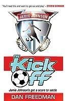 The Kick Off. Dan Freedman