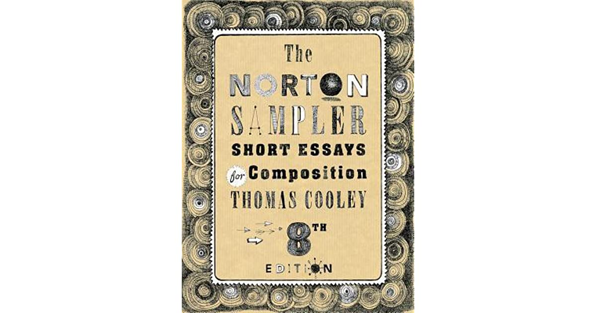 norton sampler W w norton & company is proud to present the sixth edition of the norton sampler as a rhetorically arranged collection of short essays for composition, our sampler echoes the cloth samplers once done in colonial america, presenting the basic patterns of writing for students to practice just as schoolchildren once practiced their stitches and abcs on needlework samplers.