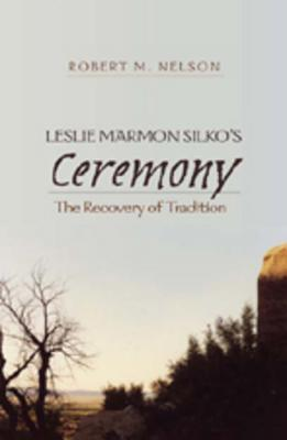 Leslie Marmon Silko's �ceremony�: The Recovery of Tradition