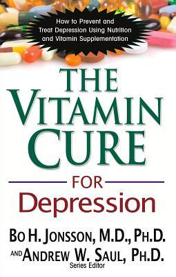 The Vitamin Cure for Depression by Bo H. Jonsson