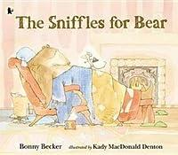 The Sniffles for Bear. Bonny Becker
