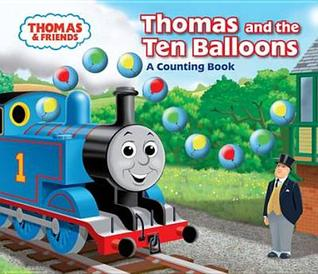 Thomas and the Ten Balloons: A Counting Book.. [Based on the Railway Series by W. Awdry]
