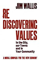 Rediscovering Values: In the City, Our Towns and Your Community