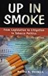 Up in Smoke: From Legislation to Litigation in Tobacco Politics