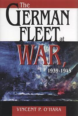 The German Fleet at War 1939-1945