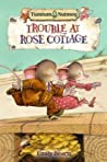 Trouble at Rose Cottage (Tumtum and Nutmeg #7)