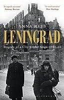 Leningrad: Tragedy of a City Under Siege, 1941-44. Anna Reid