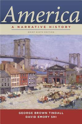 America: A Narrative History (Brief Ninth Edition) (Vol. One-Volume)