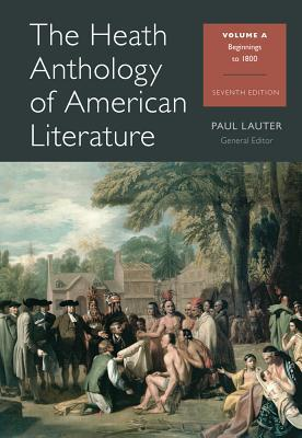 The Heath Anthology of American Literature, Volume A: Beginnings to