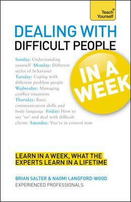 Dealing with Difficult People in a Week a Teach Yourself Guide by Brian  Salter