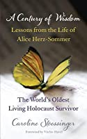 A Century of Wisdom: Lessons from the Life of Alice Herz-Sommer