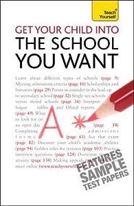 Get Your Child Into the School You Want. Katie Krais