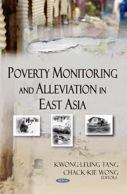 Poverty Monitoring And Alleviation In East Asia  by  Kwong-leung Tang