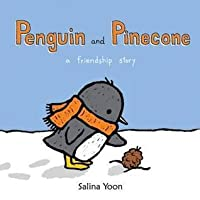 Penguin and Pinecone. by Salina Yoon