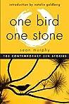 One Bird, One Stone: 108 Contemporary Zen Stories