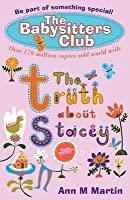The Truth About Stacey (The Babysitters Club, #3)