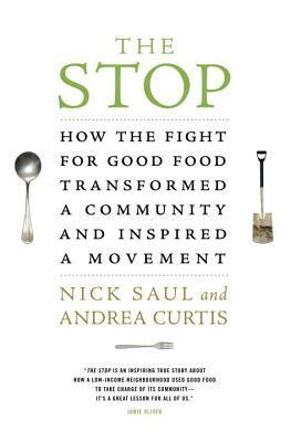 The-Stop-How-the-Fight-for-Good-Food-Transformed-a-Community-and-Inspired-a-Movement