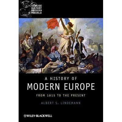 A history of modern europe from 1815 to the present by albert s a history of modern europe from 1815 to the present by albert s lindemann fandeluxe Choice Image