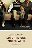 Love the One You're With: A B-Boy Blues Novel