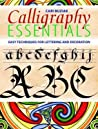 Calligraphy Essentials: Easy Techniques for Lettering and Decoration