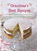Grandma's Best Recipes (New Collection)