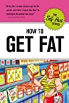 How to Get Fat (Self-Hurt)