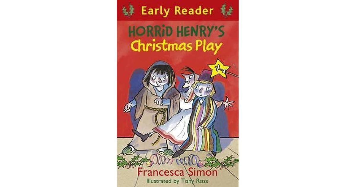 Horrid Henry's Christmas Play by Francesca Simon