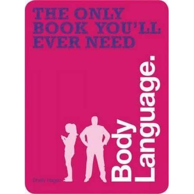 Body Language The Only Book Youll Ever Need By Shelly Hagen