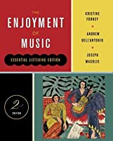 The Enjoyment of Music: Essential Listening Edition