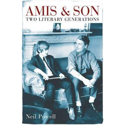 Amis Son Two Literary Generations By Neil Powell