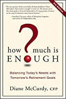 How Much Is Enough?: Balancing Today's Needs with Tomorrow's Retirement Goals