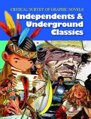 Critical Survey of Graphic Novels: Independent and Underground Classics