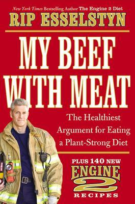 My Beef with Meat: The Healthiest Argument for Eating a