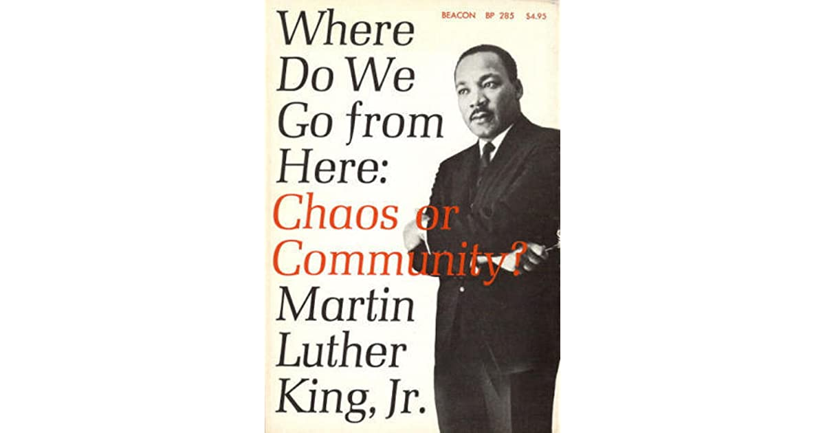 Where do we go from here chaos or community by martin luther where do we go from here chaos or community by martin luther king jr fandeluxe Images