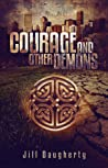 Courage and Other Demons by Jill Daugherty
