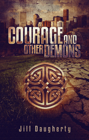 Courage and Other Demons