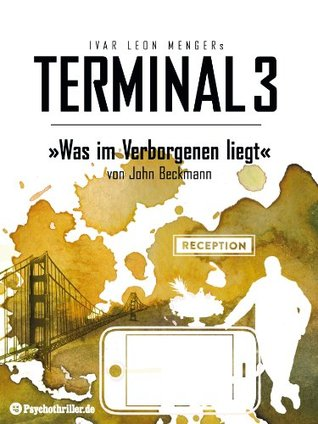 Terminal 3 - Was im Verborgenen liegt